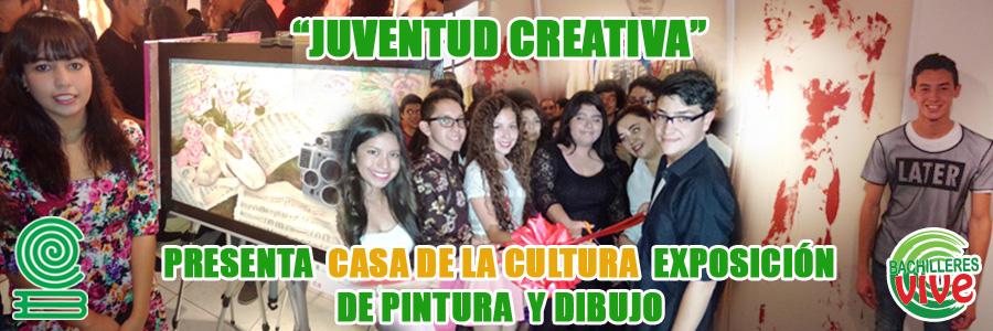 EXPOSICIÓN DE PINTURA Y DIBUJO JUVENTUD CREATIVA